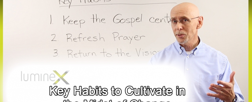 Key Habits to Cultivate in the Midst of Change – Whiteboard Wednesday season 4: episode 5