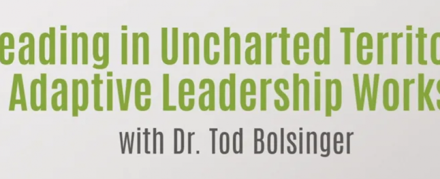 """Leading in Uncharted Territory"" Workshop with Tod Bolsinger"